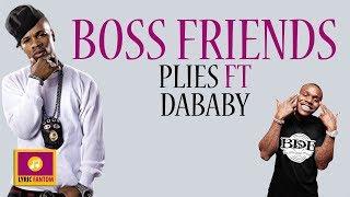 "Plies ft. DaBaby - ""Boss Friends"" [ LYRICS]"