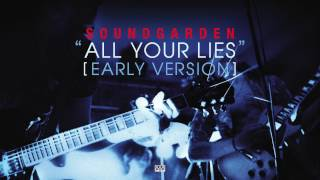 Soundgarden - All Your Lies (Early Version)