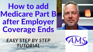 How to start Medicare when losing employer coverage - How to sign up for Medicare Part B