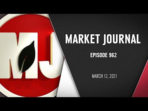 Market Journal | March 12, 2021 (Full Episode)