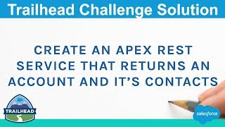 Create an Apex REST service that returns an account and it's contacts | Salesforce Trailhead Answers