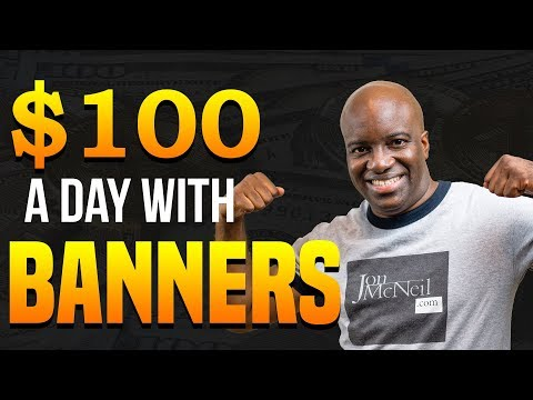 Make $100 a Day with Banners - Banner Ads for Online Marketing