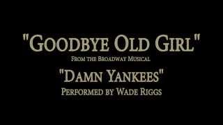"""Goodbye Old Girl"" from ""Damn Yankees"""