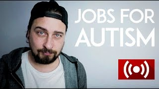 Autism Jobs - Ideas Of Jobs for Autistic People