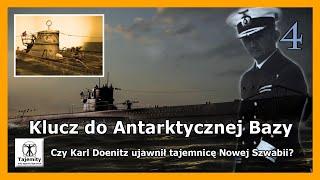 Klucz do Antarktycznej Bazy – czy Karl Dönitz ujawnił tajemnicę Nowej Szwabii?