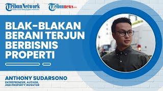 Pengusaha Anthony Sudarsono Selain Bisnis Makanan, Blak-blakan Merambah Bisnis Properti