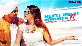 Neeli Neeli Aankhe Remix  DJ Shadow Dubai