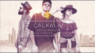 Çalkala   Ege Çubukçu Feat. Gökhan Türkmen + Aslı Demirer