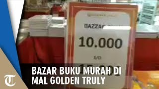 Ada Bazar Buku Murah, di Lantai Basemen Mal Golden Truly