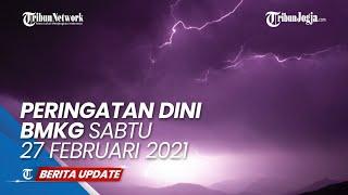INFO BMKG Hari Sabtu 27 Februari 2021: Waspada Gelombang Tinggi Capai 6 Meter di Sejumlah Perairan