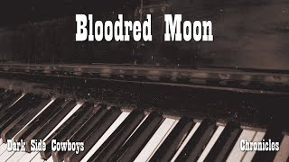 Dark Side Cowboys - Chronicles - Bloodred Moon