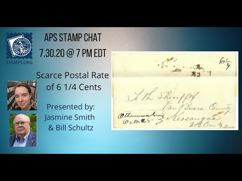 APS Stamp Chat: The Scarce Postal 6 1/4 Cents w/ Bill Schultz and Jasmine Smith