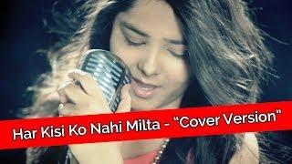 'Har Kisi Ko Nahi Milta' Cover Song By Shraddha Sharma!!