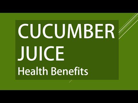Video Cucumber Juice - Amazing Health Benefits of Cucumber Juice - Benefits Cucumber