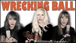 Wrecking Ball - Sarah Blackwood, Jenni and Emily (cover)