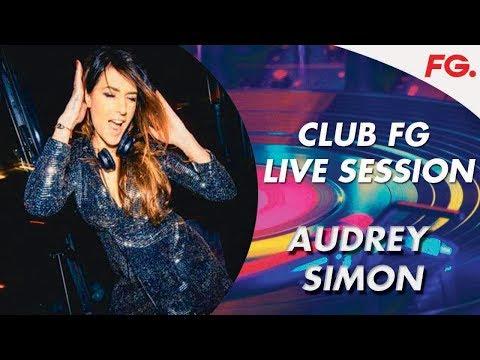 AUDREY SIMON   CLUB FG   LIVE DJ MIX   RADIO FG