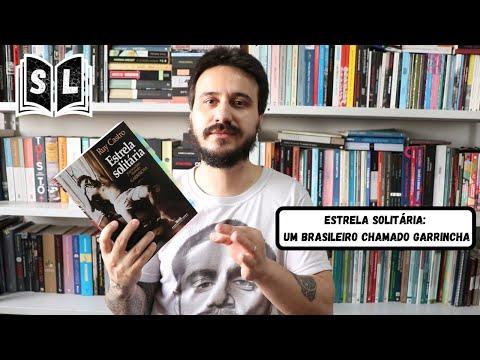 Estrela Solitária: um brasileiro chamado Garrincha, de Ruy Castro - resenha
