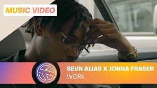 Sevn Alias   Work Ft. Jonna Fraser (prod. Esko)