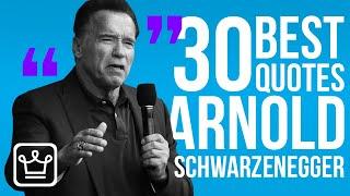 Top 30 Arnold Schwarzenegger Quotes