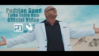 Pudzian Band - Tylko Tobie dam (Official Video) 2016