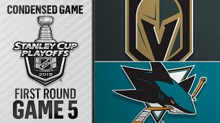 04/18/19 First Round, Gm5: Golden Knights @ Sharks