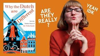 'Why The Dutch Are Different' ? | Let's Discuss