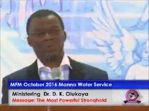 Dr  D K  Olukoya   The Most Powerful Stronghold Manna Water Oct  2016
