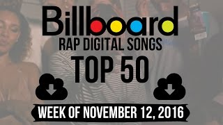Top 50 - Billboard Rap Digital Songs | Week of November 12, 2016