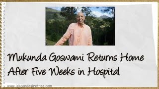 News - Mukunda Goswami Returns Home After Five Weeks in Hospital