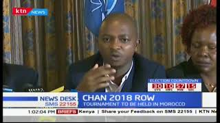 FKF Chair Nick Mwendwa explains why Kenya was stripped the rights to host CHAN 2018