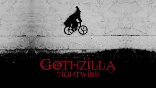 Gothzilla - Tightwire