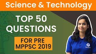 Top 50 Questions for Science & Technology MPPSC 2019 | विज्ञान एवं प्रौद्योगिकी | MPPSC Pre 2019