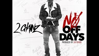 2 Chainz  -  No OFF DAYS