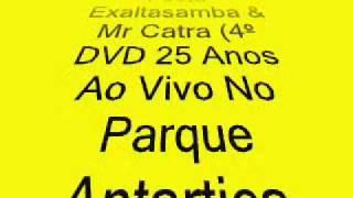 A Gente Faz a Festa   Exaltasamba & Mr Catra 4º DVD 25 Anos Ao