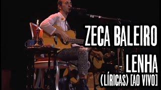 Zeca Baleiro - Lenha (Líricas) [Ao Vivo]
