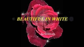 BEAUTIFUL IN WHITE- WESTLIFE with Lyrics (boycalugas)