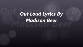 Madison Beer Out Loud full song lyrics