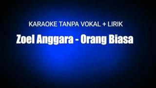 Zoel Anggara - Orang Biasa (Karaoke tanpa vocal + Lirik)