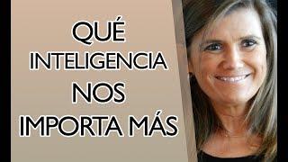 Pilar Sordo - ¿Qué tipo de inteligencia nos importa más?