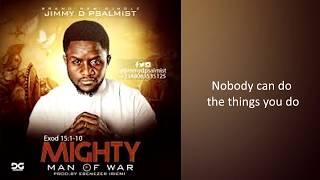 Jimmy D Psalmist   Mighty Man Of War (Lyric Video)