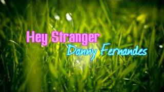 Danny Fernandes - Hey Stranger With Download Link