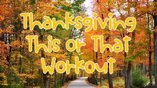 Thanksgiving This or That Workout   PE Warm Up   PE Exercise   Elementary PE