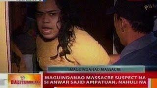 BT: Maguindanao massacre suspect na si Anwar Sajid Ampatuan, nahuli na