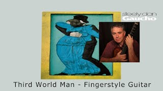Third World Man, Steely Dan,  Fingerstyle Guitar Arrangement, Jake Reichbart