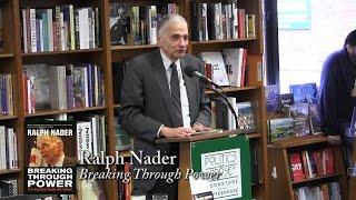 """Ralph Nader, """"Breaking Through Power"""""""