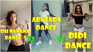 OH NANANA DANCE vs ABUZADA DANCE vs DIDI DANCE || TIKTOK BEST COMPILATION