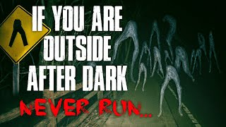 """""""If You Are Outside After Dark, Never Run"""" Creepypasta"""