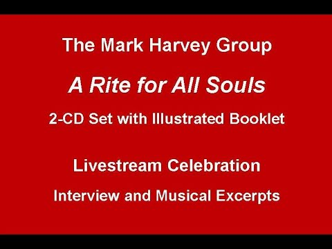 TheMarkHarveyGroupARiteForAllSouls CDCelebrationAug92020 online metal music video by MARK HARVEY