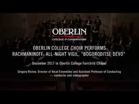 "Oberlin College Choir performs Rachmaninoff: All-Night Vigil, ""Bogoroditse Devo"""