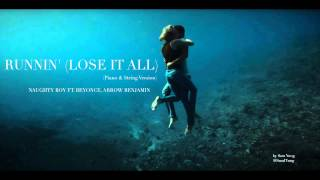 Runnin' (Lose It All) - (Piano & String Version) - Naughty Boy ft. Beyoncé, Arrow Benjamin